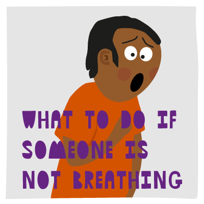 What to do if someone is not breathing